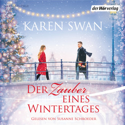 Der Zauber eines Wintertages von Schroeder,  Susanne, Swan,  Karen, Wittich,  Gertrud