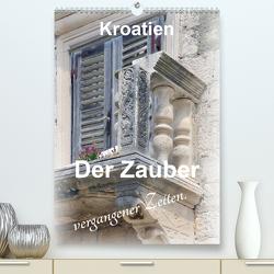 Der Zauber vergangener Zeiten. Kroatien (Premium, hochwertiger DIN A2 Wandkalender 2020, Kunstdruck in Hochglanz) von Schwarze,  Nina