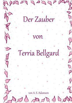 Der Zauber von Terria Bellgard von Adamson,  A.S.