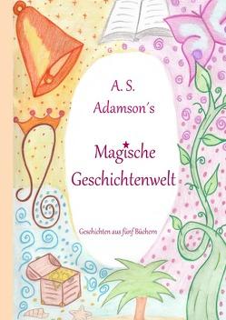 Der Zauber von Terria Bellgard, Salima – Die Löwenkönigin, Benina… / A. S. Adamson´s Magische Geschichtenwelt von Adamson,  A.S.