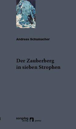 Der Zauberberg in sieben Strophen von Schumacher,  Andreas
