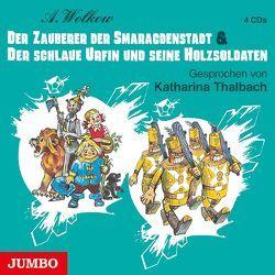 Der Zauberer der Smaragdenstadt & Der schlaue Urfin und seine Holzsoldaten von Thalbach,  Katharina, Wolkow,  Alexander