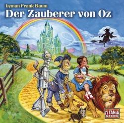 Der Zauberer von Oz von Baum,  L. Frank, Bergen,  Ingrid van, Herbst,  Wilfried, Krohm,  Uli, Kruse,  Anja, Wawrczeck,  Jens, Wolff,  Christian