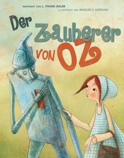Der Zauberer von Oz von Adreani,  Manuela