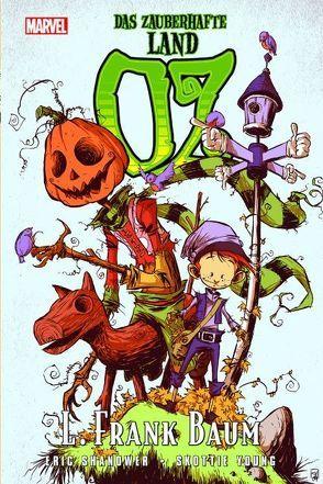Der Zauberer von Oz: Das zauberhafte Land Oz von Baum,  L. Frank, Shanower,  Eric, Young,  Skottie