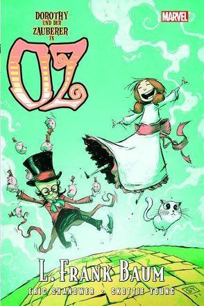 Der Zauberer von Oz: Dorothy und der Zauberer in Oz von Baum,  L. Frank, Shanower,  Eric, Young,  Skottie