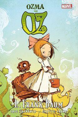 Der Zauberer von Oz: Ozma von Oz von Baum,  L. Frank, Shanower,  Eric, Young,  Skottie