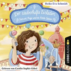 Der zauberhafte Eisladen von Göbel,  Carolin Sophie, Schmidt,  Heike Eva