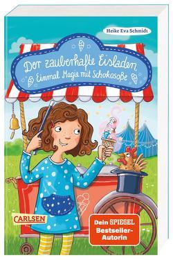 Der zauberhafte Eisladen 2: Einmal Magie mit Schokosoße von Kunkel,  Daniela, Schmidt,  Heike Eva