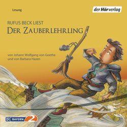 Der Zauberlehrling von Beck,  Rufus, Dukas,  Paul, Goethe,  Johann Wolfgang von, Hazen,  Barbara