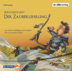 Der Zauberlehrling von Beck,  Rufus, Goethe,  Johann Wolfgang von, Hazen,  Barbara