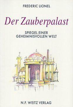 Der Zauberpalast von Bauermeister,  Mary, Lionel,  Frédéric, Weitz,  Annette