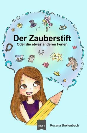 Der Zauberstift von Breitenbach,  Roxana