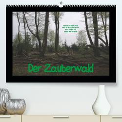 Der Zauberwald (Premium, hochwertiger DIN A2 Wandkalender 2021, Kunstdruck in Hochglanz) von Bernds,  Uwe