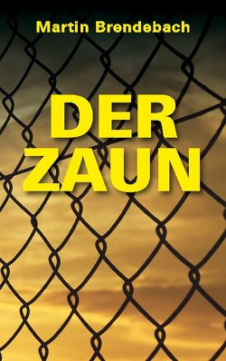 Der Zaun von Brendebach,  Martin