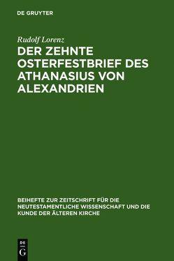 Der zehnte Osterfestbrief des Athanasius von Alexandrien von Lorenz,  Rudolf