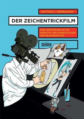 Der Zeichentrickfilm von Hänselmann,  Matthias C.
