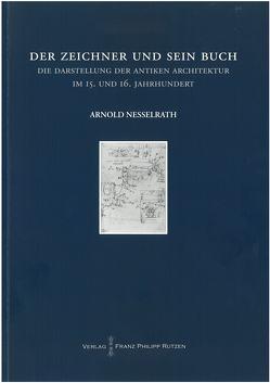 Der Zeichner und sein Buch von Nesselrath,  Arnold