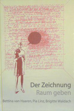 Der Zeichnung Raum geben von Lanfermann,  Petra, Nievers,  Lena, Schenk-Weininger,  Isabell