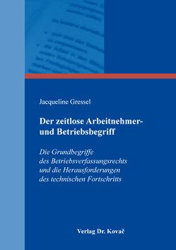 Der zeitlose Arbeitnehmer- und Betriebsbegriff von Gressel,  Jacqueline