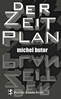 Der Zeitplan von Butor,  Michel, Ritte,  Juergen, Scheffel,  Helmut
