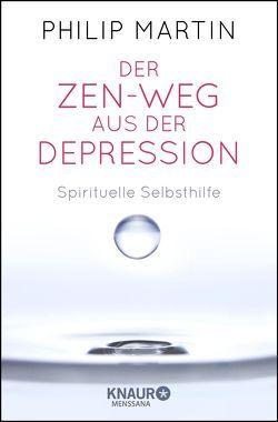 Der Zen-Weg aus der Depression von Lehner,  Jochen, Martin,  Philip