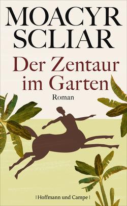 Der Zentaur im Garten von Scliar,  Moacyr, von Schweder-Schreiner,  Karin