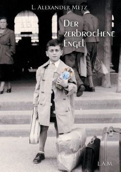 Der zerbrochene Engel von Metz,  L. Alexander