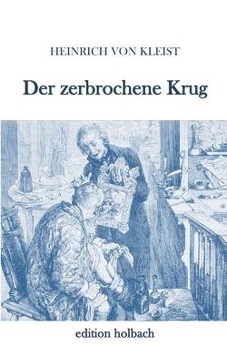 Der zerbrochene Krug von von Kleist,  Heinrich