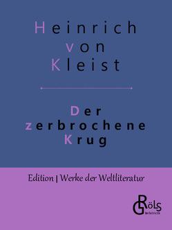 Der zerbrochene Krug von Kleist,  Heinrich von