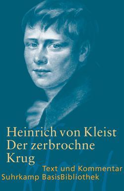Der zerbrochne Krug von Kleist,  Heinrich von, Schmitt,  Axel