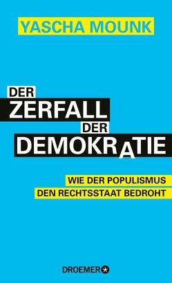 Der Zerfall der Demokratie von Jendricke,  Bernhard, Mounk,  Yascha