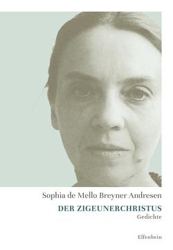 Der Zigeunerchristus von Brandt,  Sarita, Mello Breyner Andresen,  Sophia de