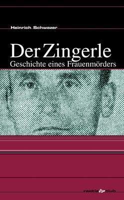 Der Zingerle von Schwazer,  Heinrich
