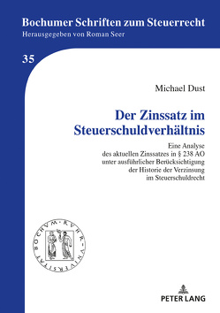 Der Zinssatz im Steuerschuldverhältnis von Dust,  Michael