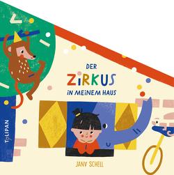 Der Zirkus in meinem Haus von Schell,  Jana