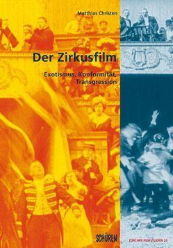 Der Zirkusfilm von Christen,  Matthias