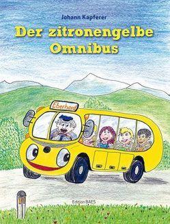 Der zitronengelbe Omnibus von Kapferer,  Johann