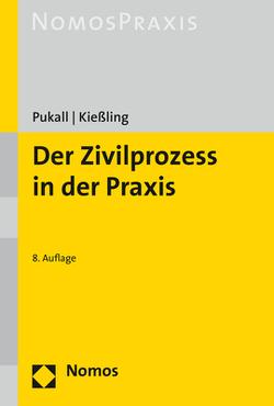 Der Zivilprozess in der Praxis von Kießling,  Erik, Pukall,  Friedrich