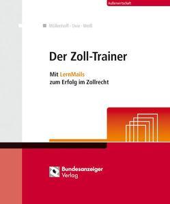 Der Zoll-Trainer von Möllenhoff,  Ulrich, Weiss,  Thomas