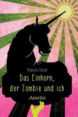 Der Zombie, das Einhorn und ich von Harich,  Michaela