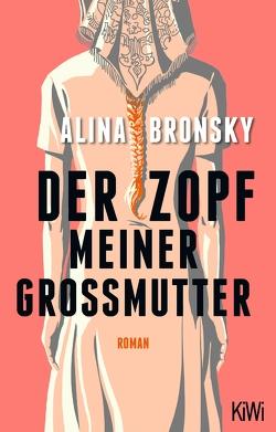 Der Zopf meiner Großmutter von Bronsky,  Alina