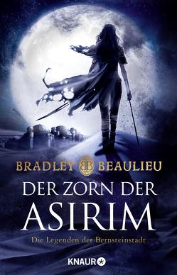 Der Zorn der Asirim von Beaulieu,  Bradley, Zauner,  Antonia