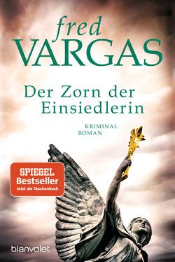 Der Zorn der Einsiedlerin von Schwarze,  Waltraud, Vargas,  Fred