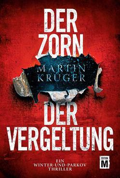 Der Zorn der Vergeltung von Krueger,  Martin