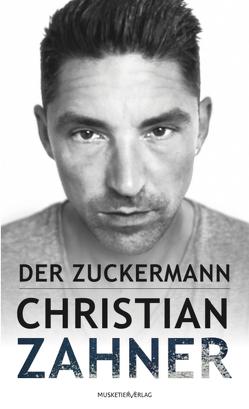 Der Zuckermann von Zahner,  Christian