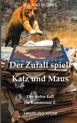 Der Zufall spielt Katz und Maus von Blümel,  Roland