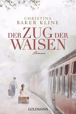 Der Zug der Waisen von Baker Kline,  Christina, Fröhlich,  Anne
