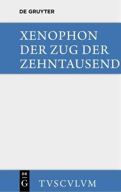 Der Zug der Zehntausend / Cyri Anabasis von Müri,  Walter, Xenophon