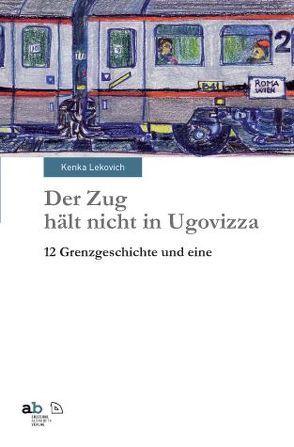 Der Zug hält nicht in Ugovizza von Lekovich,  Kenka, Mall,  Sepp
